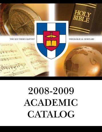 08-09 SBTS Catalog.indb - Southern Baptist Theological Seminary