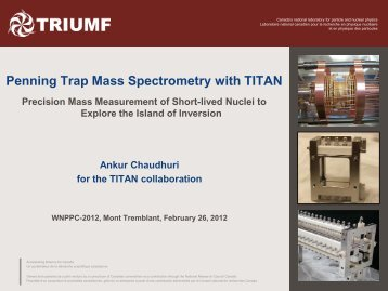Penning Trap Mass Spectrometry with TITAN - McGill Physics