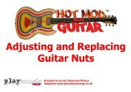 Hot Mod Guitar Nut Guide - Play Music Pickup