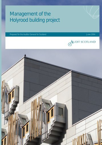 Management of the Holyrood building project (PDF ... - Audit Scotland