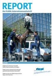 2|2008 Die PLURAL-Unternehmenszeitschrift REPORT