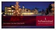 Da haben Sie das Geschenk. - Hotel Hof Weissbad