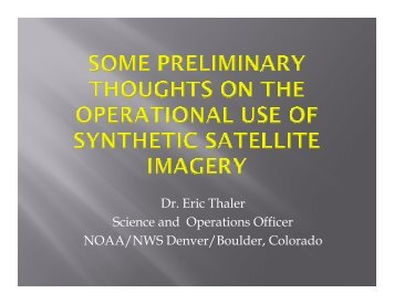 Dr. Eric Thaler Science and Operations Officer NOAA ... - GOES-R