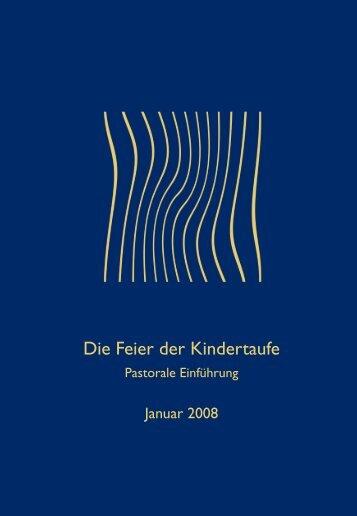Die Feier der Kindertaufe. Pastorale Einführung - Deutsches ...