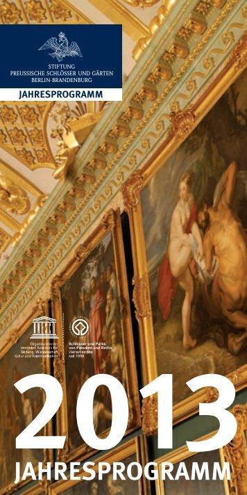 Jahresprogramm 2013 - Stiftung Preußische Schlösser und Gärten