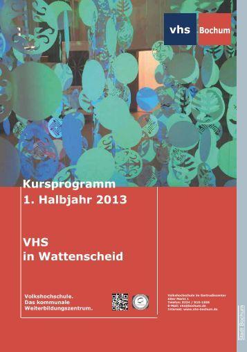 1. Halbjahr 2013 VHS in Wattenscheid - Volkshochschule Bochum