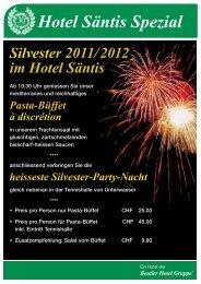 Hotel Säntis Spezial Silvester 2011/ 2012 im Hotel Säntis
