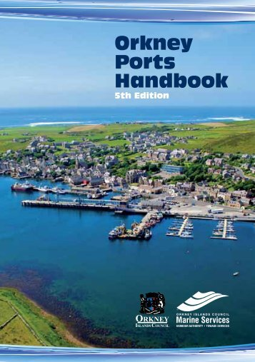 Orkney Ports Handbook - Orkney Islands Council, Marine Services