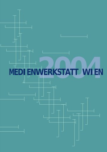 Jahresbericht 2004 pdf - Medienwerkstatt Wien