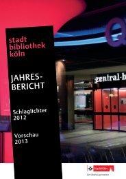 Jahresbericht 2012 und Ausblick 2013 [ PDF , 9029 KB - Stadt Köln