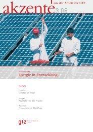 Akzente - aus der Arbeit der GTZ; Nr. 3/2006: Energie in ... - GIZ