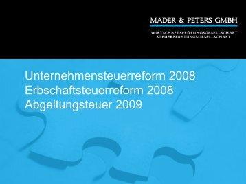 Vortrag zur Unternehmenssteuerreform 2008 - Mader & Peters