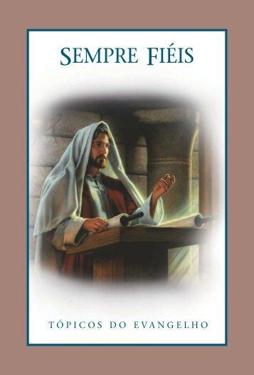 Sempre Fiéis: Tópicos do Evangelho