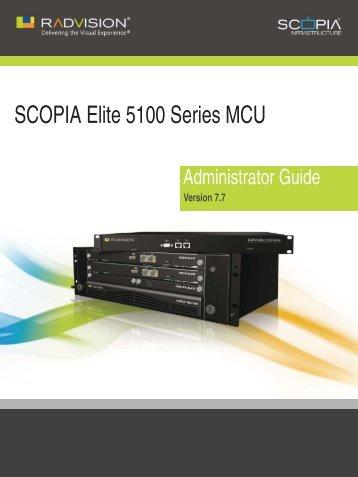 Administrator Guide for SCOPIA Elite 5100 Series MCU ... - Radvision