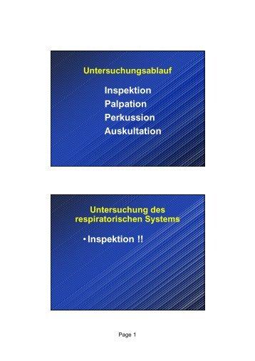 Inspektion Palpation Perkussion Auskultation •Inspektion !!
