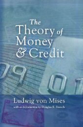 The Theory of Money and Credit - Ludwig von Mises Institute