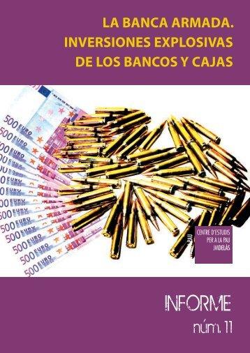 La Banca armada. InversIones expLosIvas de Los Bancos y cajas