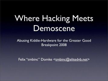 Where Hacking Meets Demoscene