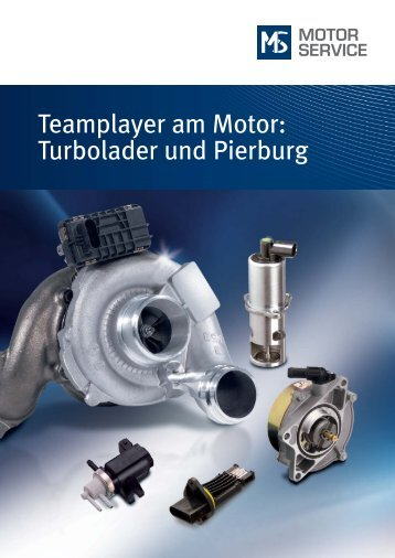 Teamplayer am Motor: Turbolader und Pierburg - MS Motor Service ...