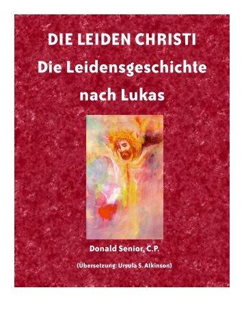 DIE LEIDEN CHRISTI Die Leidensgeschichte nach ... - Passionisten