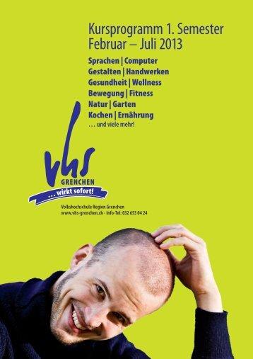 Kursprogramm 1. Semester Februar – Juli 2013 - Volkshochschule ...