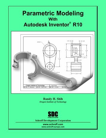 Parametric Modeling with Autodesk Inventor R10 - SDC Publications