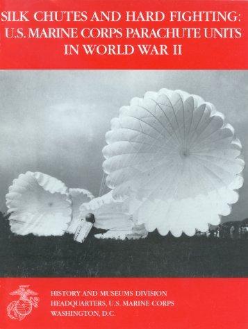 Silk Chutes and Hard Fighting - U.S. Marine Corps Parachute Units ...