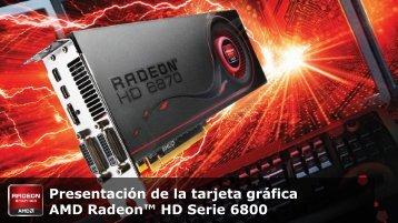 Presentación de la tarjeta gráfica AMD Radeon™ HD ... - AMD News
