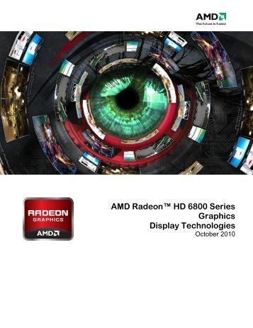 AMD Radeon™ HD 6800 Series Display Technologies