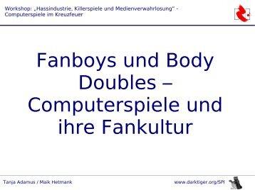 Fanboys und Body Doubles – Computerspiele und ... - darktiger.org