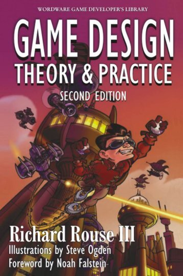 Game Design: Theory & Practice Second Edition