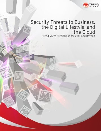 Security Threats to Business, the Digital Lifestyle, and - Trend Micro ...