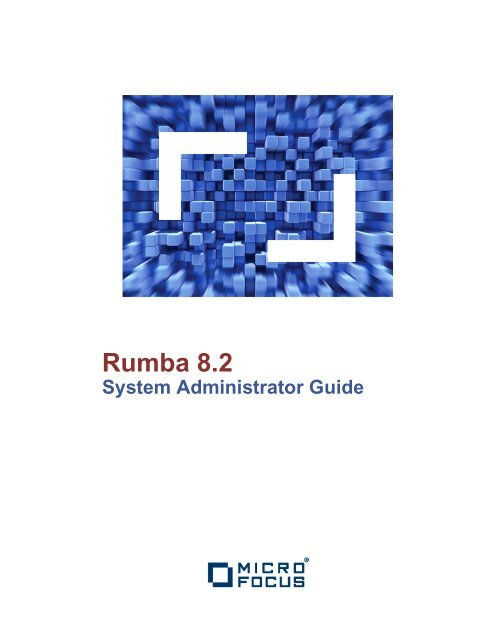 Micro Focus Rumba 8 2: System Administrator Guide - SupportLine