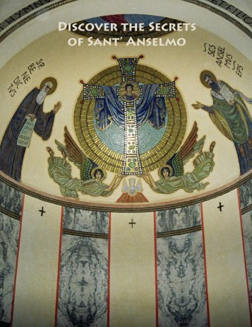 DIscOVER THE SEcRETs OF SANT' ANsELMO - The Saint Benedict ...