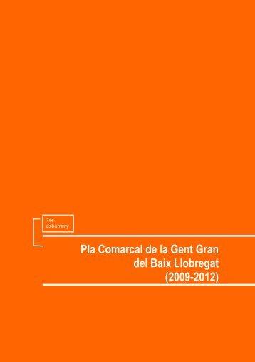 Pla Comarcal de la Gent Gran del Baix - Consell Comarcal del Baix ...