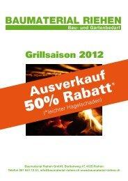 Grillsaison 2012 50% Rabatt - Baumaterial-Riehen