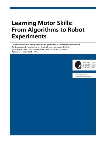 Learning Motor Skills: From Algorithms to Robot Experiments - tuprints