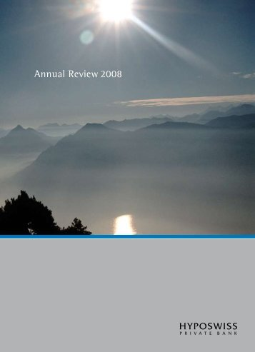 Annual Review 2008 - Hyposwiss Privatbank AG