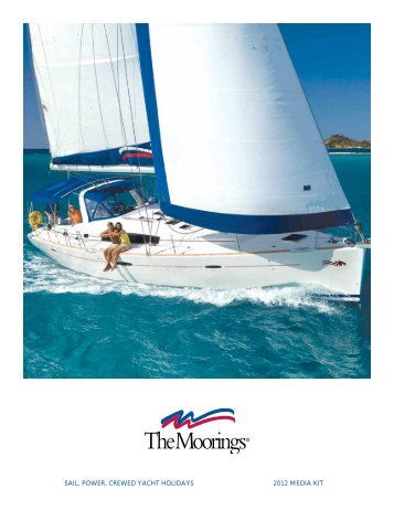 sail, power, crewed yacht holidays 2012 media kit - The Moorings