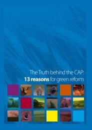 The Truth behind the CAP: 13 reasonsfor green reform - Greenpeace