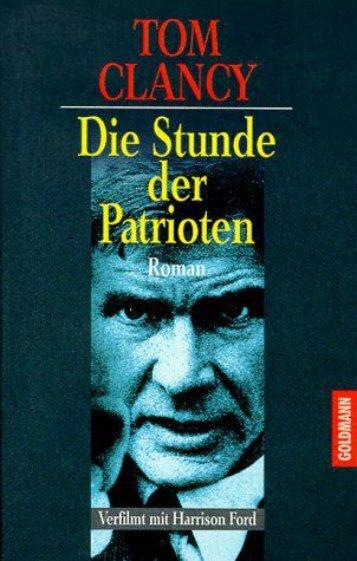 TOM CLANCY Die Stunde der Patrioten Roman - Deutscher Klub
