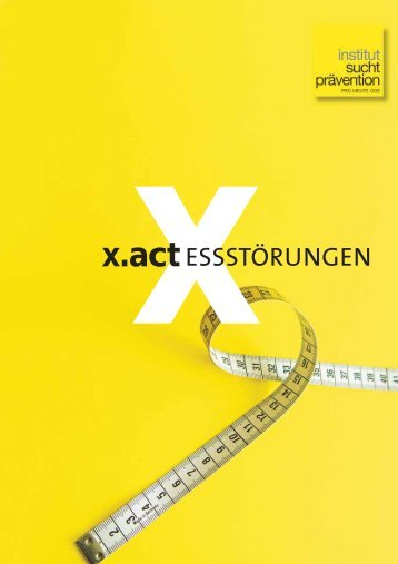 x.act-Essstörungen - Institut Suchtprävention