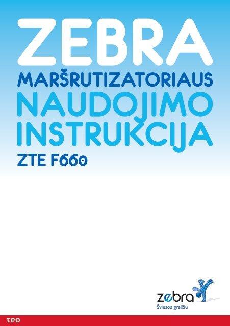 ZTE F660 - Internetas ZEBRA