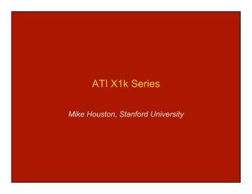 ATI X1k Series - Computer Graphics Laboratory - Stanford University