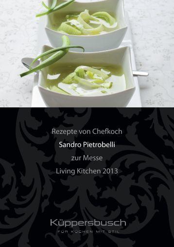 Rezepte von Chefkoch Sandro Pietrobelli zur Messe Living Kitchen ...