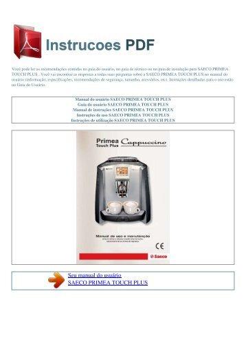 Manual do usuário SAECO PRIMEA TOUCH PLUS - INSTRUCOES ...