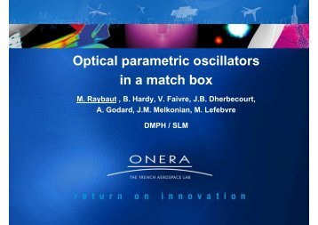 Optical parametric oscillators in a match box - Onera