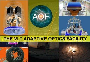 THE VLT ADAPTIVE OPTICS FACILITY - ESO