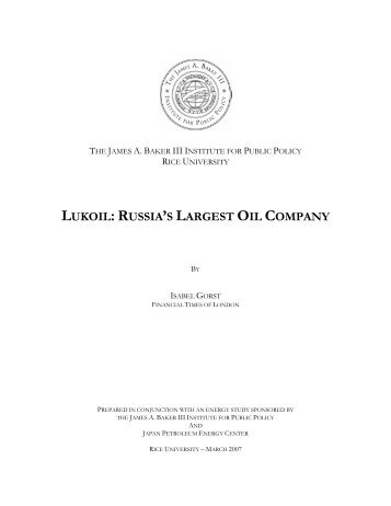 lukoil: russia's largest oil company - James A. Baker III Institute for ...
