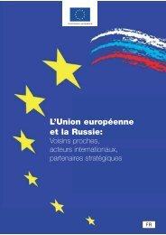 L'Union européenne et la Russie: voisins proches - the European ...